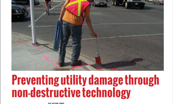 Preventing utility damage through non-destructive technology, Canadian Underground Infrastructure Magazine, June 2014